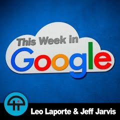 This Week in Google Leo Laporte, Jeff Jarvis, Stacey Higginbotham, and their guests talk about the latest Google and cloud computing news.